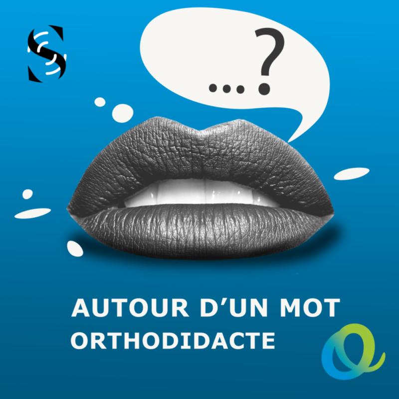 Autour d'un mot / Orthodidacte